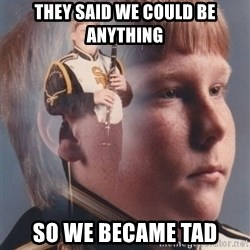 PTSD Clarinet Boy - They said we could be anything so we became TAD