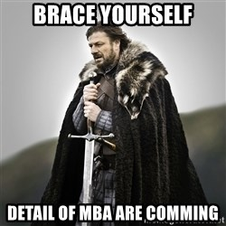 Game of Thrones - BRACE Yourself Detail of mba are comming