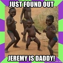 african kids dancing - Just found out Jeremy is daddy!
