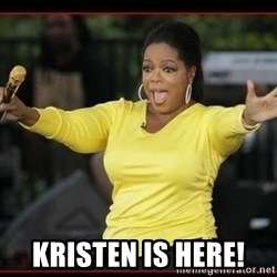 Overly-Excited Oprah!!!  - KRISTEN IS HERE!