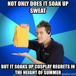 Shamwow Guy - Not only does it soak up sweat But it soaks up cosplay regrets in the height of summer