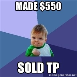 Success Kid - Made $550 Sold TP
