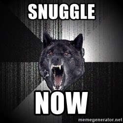 Insanity Wolf - snuggle now