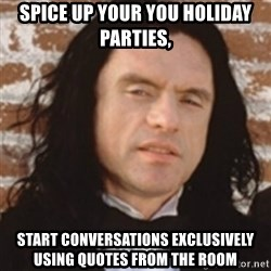 Disgusted Tommy Wiseau - Spice up your you holiday parties, Start conversations exclusively using quotes from The Room