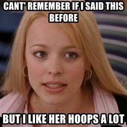 mean girls - cant' remember if i said this before but i like her hoops a lot