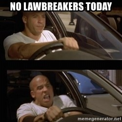 Vin Diesel Car - no lawbreakers today