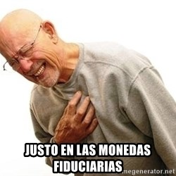 Old Man Heart Attack - justo en las monedas fiduciarias
