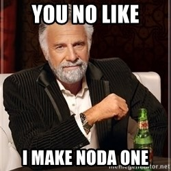 The Most Interesting Man In The World - you no like i make noda one