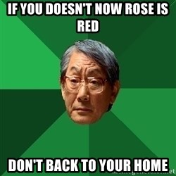 High Expectations Asian Father - if you doesn't now rose is red don't back to your home