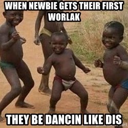 african children dancing - when newbie gets their first worlak they be dancin like dis