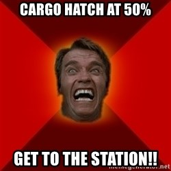 Angry Arnold - Cargo hatch at 50% get to the station!!