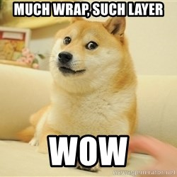 so doge - MUCH WRAP, SUCH LAYER WOW