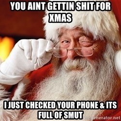 Capitalist Santa - You aint gettin shit for Xmas I just checked your phone & its full of smut