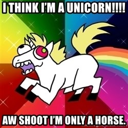 Lovely Derpy RP Unicorn - I think I'm a unicorn!!!! Aw shoot I'm only a horse.