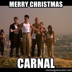 Blood in blood out - Merry Christmas  Carnal