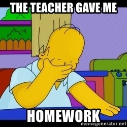Homer Facepalm - The teacher gave me  Homework