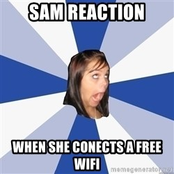 Annoying Facebook Girl - sam reaction when she conects a free wifi