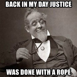 1889 [10] guy - Back in my day justice was done with a rope