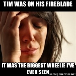 crying girl sad - Tim was on his fireblade It was the biggest wheelie I've ever seen