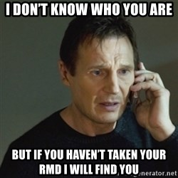taken meme - I don't know who you are But if you haven't taken your Rmd I will find you