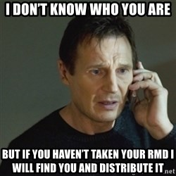 taken meme - I don't know who you are But if you haven't taken your Rmd I will find you and distribute it