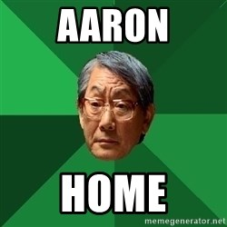High Expectations Asian Father - Aaron Home