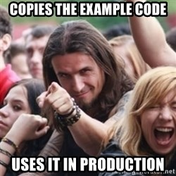 Ridiculously Photogenic Metalhead - copies the example code uses it in production