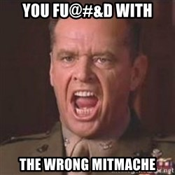 Jack Nicholson - You can't handle the truth! - You Fu@#&d with the wrong mitmache