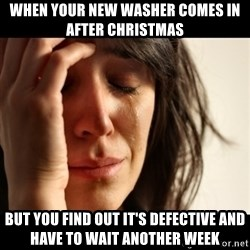 crying girl sad - when your new washer comes in after christmas but you find out it's defective and have to wait another week