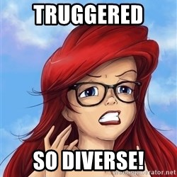 Hipster Ariel - Truggered  So diverse!