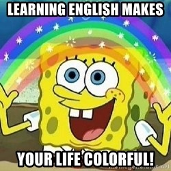 Imagination - Learning English makes  your life colorful!
