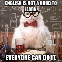 Chemistry Cat - English is not a hard to learn. Everyone can do it.