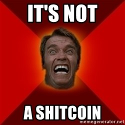 Angry Arnold - It's not A shitcoin