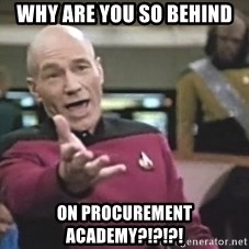 Picard Wtf - Why are you so behind on Procurement Academy?!?!?!