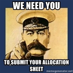 your country needs you - We need you To submit your allocation sheet