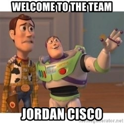 Toy story - Welcome to the Team JOrdan Cisco
