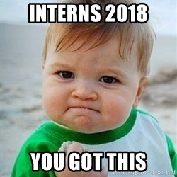Victory Baby - Interns 2018 You got this