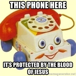 Sinister Phone - This phone here It's protected by the blood of Jesus
