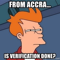 Futurama Fry - from accra... is verification done?