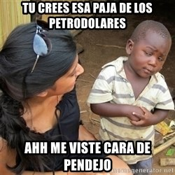 So You're Telling me - Tu crees esa paja de los petrodolares AHH me viste cara de pendejo