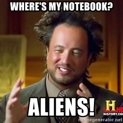 Ancient Aliens - Where's my notebook? Aliens!