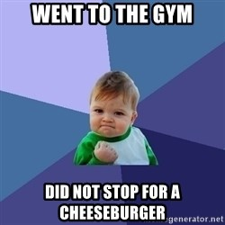 Success Kid - Went to the gym Did not stop for a cheeseburger