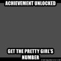 Achievement Unlocked - Achievement unlocked Get the pretty girl's number