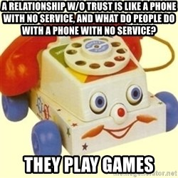 Sinister Phone - A relationship w/o trust is like a phone with no service, and what do people do with a phone with no service?  They play games