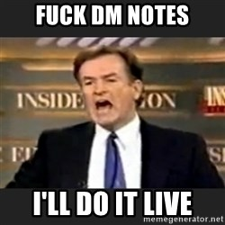 Angry Bill O'Reilly - Fuck dm notes I'll do it live