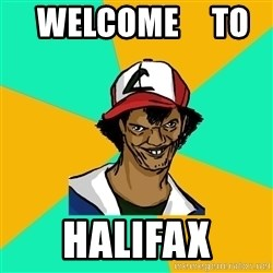 Ash Pedreiro - Welcome     to     HALIFAX