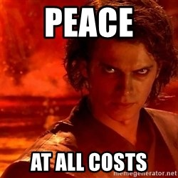Anakin Skywalker - Peace  At all costs