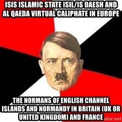 Advice Hitler - ISIS Islamic State ISIL/IS Daesh and Al Qaeda Virtual Caliphate in Europe The Normans of English Channel Islands and Normandy in Britain (UK or United Kingdom) and France