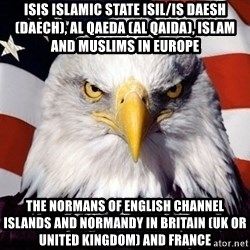 American Pride Eagle - ISIS Islamic State ISIL/IS Daesh (Daech), Al Qaeda (Al Qaida), Islam and Muslims in Europe The Normans of English Channel Islands and Normandy in Britain (UK or United Kingdom) and France