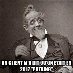 "1889 [10] guy - Un client m'a dit qu'on était en 2017 ""putaing"""